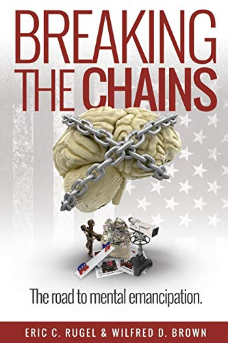 Breaking the Chains: The Road to Mental: Rugel, Eric C