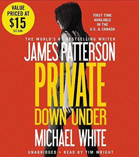 Private Down Under -: James Patterson; Michael White