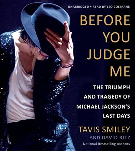 9781478903093: Before You Judge Me: The Triumph and Tragedy of Michael Jackson's Last Days