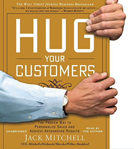 9781478903291: Hug Your Customers: STILL The Proven Way to Personalize Sales and Achieve Astounding Results
