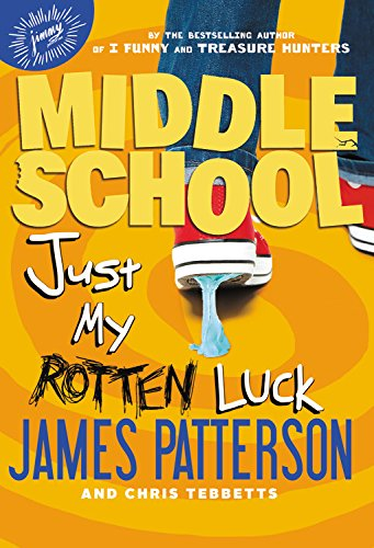 Middle School: Just My Rotten Luck Format: Patterson, James
