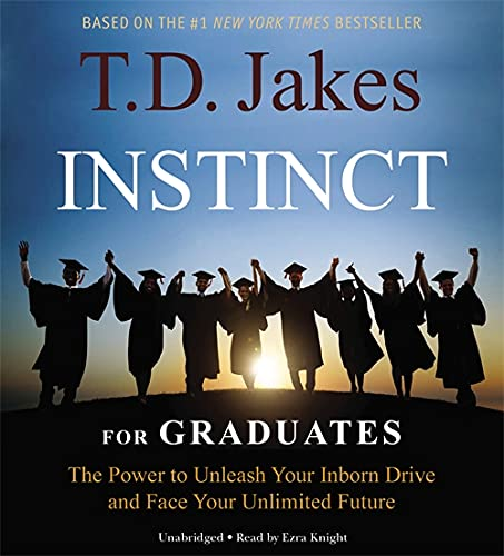 Instinct For Graduates: The Power to Unleash Your Inborn Drive and Face Your Unlimited Future: ...
