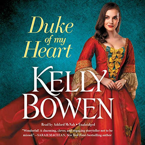 Duke of My Heart: Kelly Bowen