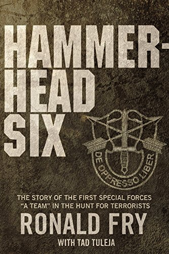 Hammerhead Six: How Green Berets Waged an Unconventional War Against the Taliban to Win in ...