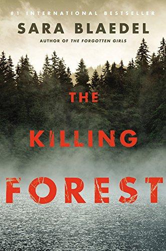 The Killing Forest -: Sara Blædel; Sara Blaedel