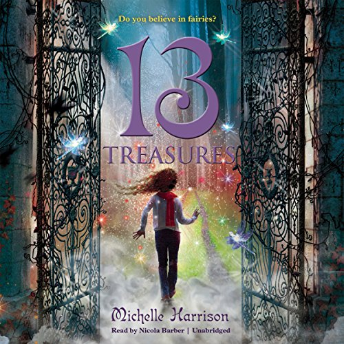 13 Treasures (13 Treasures Trilogy, Book 1) (The 13 Treasures Trilogy): Michelle Harrison
