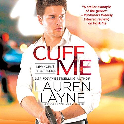 Cuff Me (New York's Finest Series, Book 3): Lauren Layne
