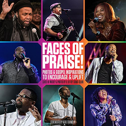 9781478917526: Faces of Praise!: Photos and Gospel Inspirations to Encourage and Uplift