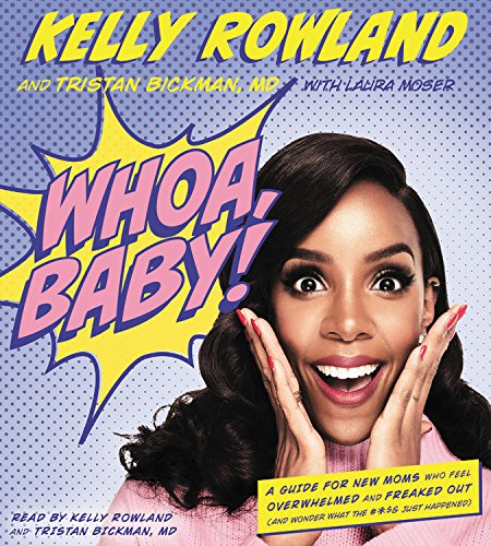 9781478919643: Whoa, Baby!: A Guide for New Moms Who Feel Overwhelmed and Freaked Out (and Wonder What the #*$& Just Happened)
