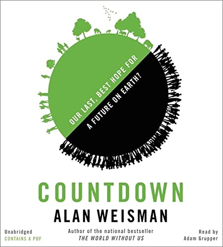 9781478924548: Countdown: Our Last, Best Hope for a Future on Earth?