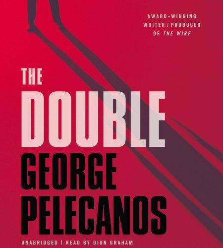 The Double (Spero Lucas): Pelecanos, George