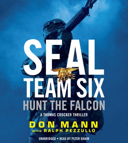SEAL Team Six: Hunt the Falcon (A Thomas Crocker Thriller): Don Mann