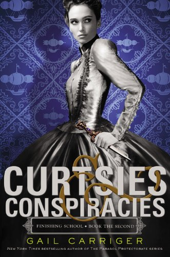9781478926481: Curtsies & Conspiracies (Finishing School series, Book 2)(LIBRARY EDITION)