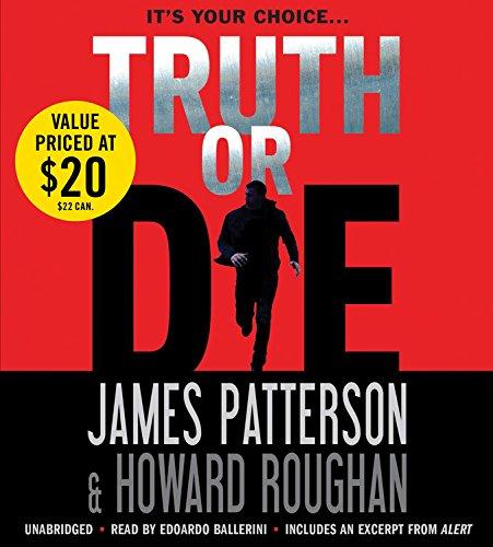 Truth or Die -: James Patterson; Howard Roughan