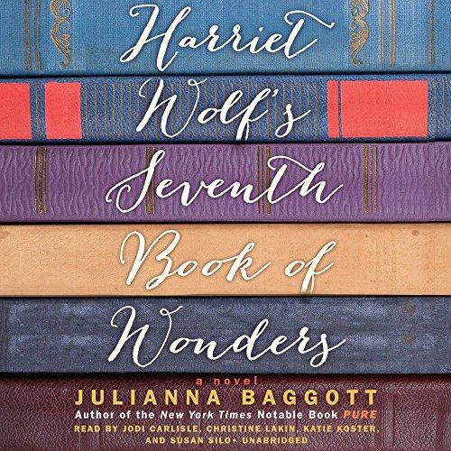 Harriet Wolf s Seventh Book of Wonders: Julianna Baggott