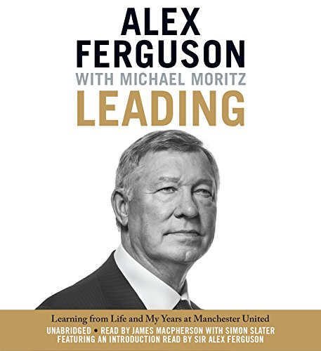 9781478935230: Leading: Learning from Life and My Years at Manchester United