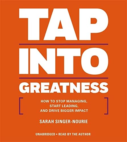 9781478935421: Tap Into Greatness: How to Stop Managing, Start Leading, and Drive Bigger Impact