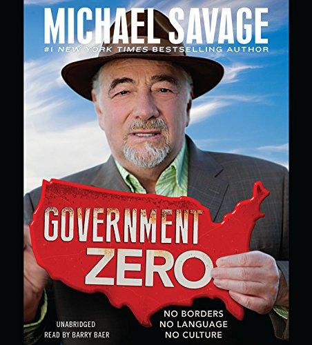 Government Zero: No Borders, No Language, No Culture: Professor Michael Savage