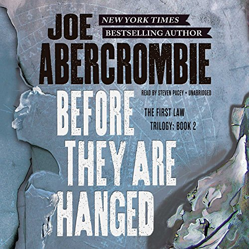 Before They Are Hanged -: Joe Abercrombie