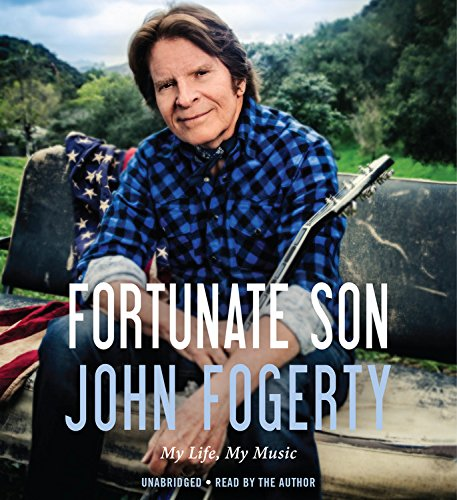 Fortunate Son - My Life, My Music: John Fogerty