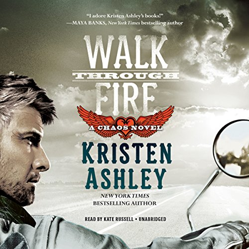 Walk Through Fire: Kristen Ashley