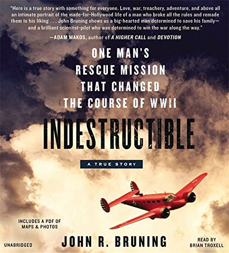 9781478938378: Indestructible: One Man's Rescue Mission That Changed the Course of WWII