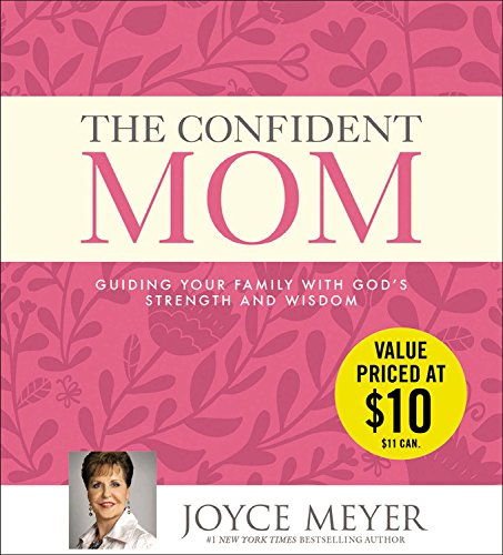 9781478938484: The Confident Mom: Guiding Your Family with God's Strength and Wisdom