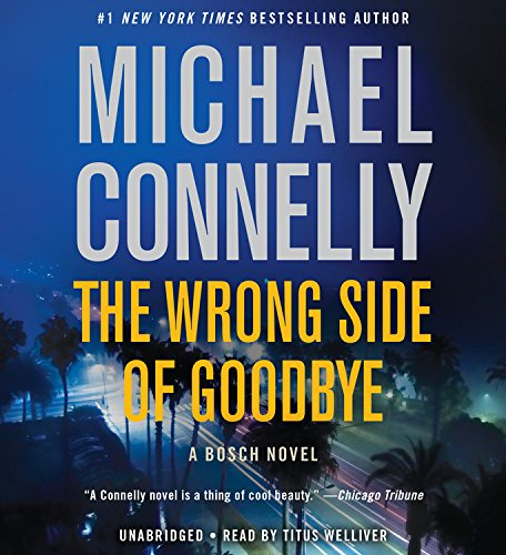 The Wrong Side of Goodbye (A Harry Bosch Novel): Michael Connelly