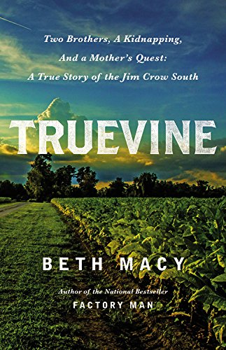 Truevine: Two Brothers, a Kidnapping, and a Mother's Quest; A True Story of the Jim Crow South...