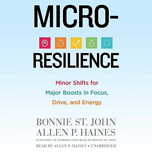 9781478946342: Micro-Resilience: Minor Shifts for Major Boosts in Focus, Drive, and Energy