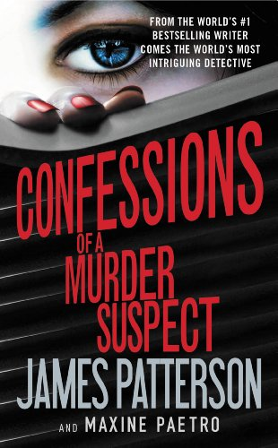 Confessions of a Murder Suspect: Patterson, James; Paetro, Maxine