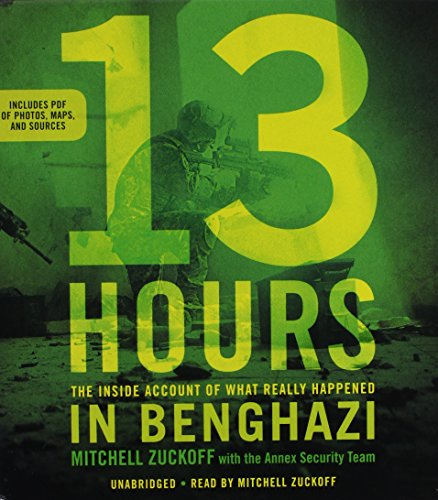 13 Hours: The Inside Account of What Really Happened in Benghazi (Compact Disc): Mitchell Zuckoff ...