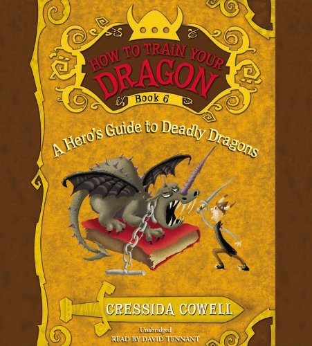 How to Train Your Dragon: A Hero's Guide to Deadly Dragons: Cressida Cowell