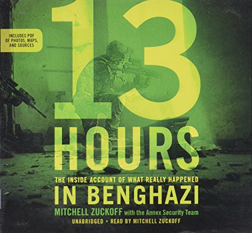 9781478956464: 13 Hours: The Inside Account of What Really Happened in Benghazi: Includes PDF Disc: Library Edition