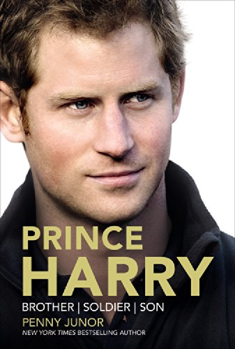Prince Harry: Brother, Soldier, Son: Penny Junor