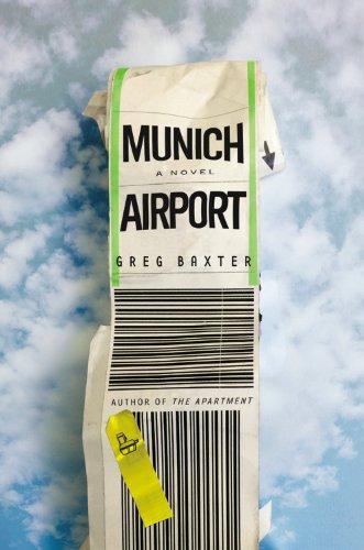 Munich Airport: Greg Baxter