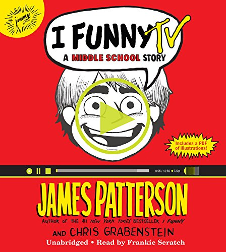 I Funny TV: A Middle School Story: Patterson, James; Grabenstein, Chris