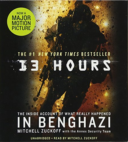 13 Hours: The Inside Account of What Really Happened in Benghazi: Zuckoff, Mitchell; Annex Security...