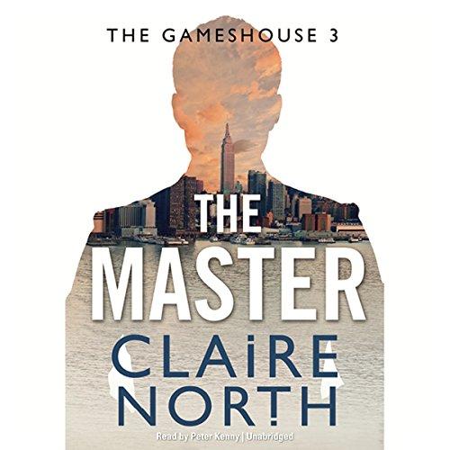 The Master - Gameshouse Novella 3: Claire North