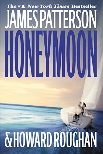 Honeymoon -: James Patterson; Howard Roughan