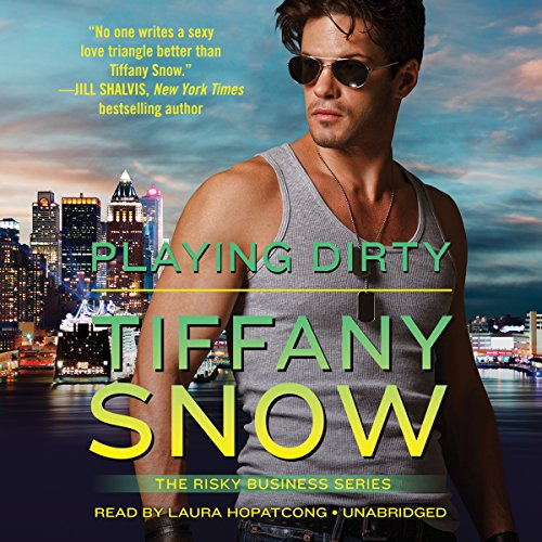 Playing Dirty -: Tiffany Snow