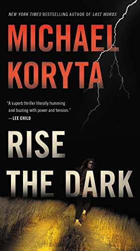 Rise the Dark (Mark Novak Series, Book 2): Michael Koryta