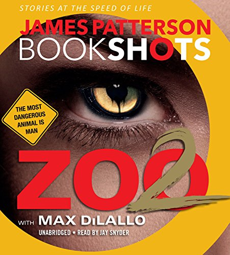 Zoo 2 - A BookShot: James Patterson; Jay Snyder