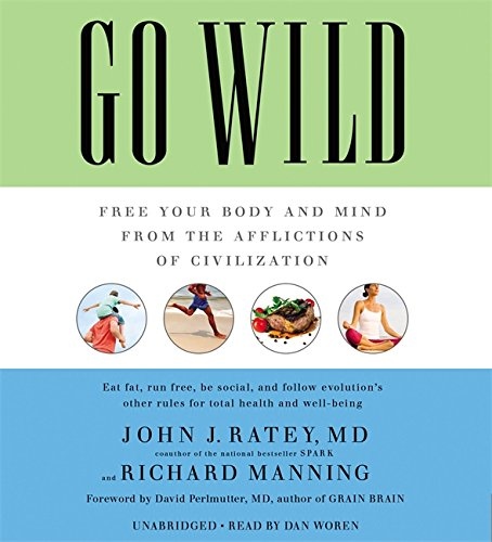 9781478977292: Go Wild: Free Your Body and Mind from the Afflictions of Civilization