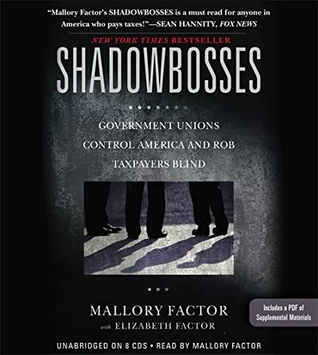 9781478978190: Shadowbosses: Government Unions Control America and Rob Taxpayers Blind