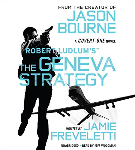 Robert Ludlum's the Geneva Strategy (Covert One): Freveletti, Jamie