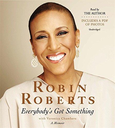 Everybody's Got Something: Roberts, Robin; Chambers, Veronica