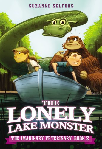 The Lonely Lake Monster (Imaginary Veterinary series, Book 2)(Library Edition): Suzanne Selfors