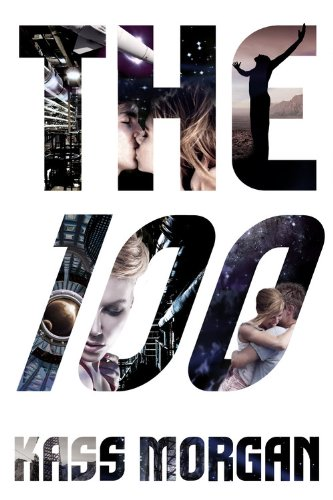 9781478980438: The 100 (The 100 Series, Book 1)