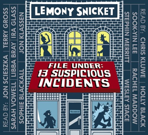 File Under: 13 Suspicious Incidents: Lemony Snicket (author),